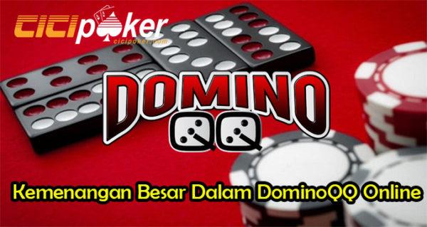 Kemenangan Besar Dalam DominoQQ Online