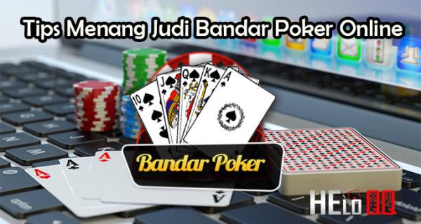 Tips Menang Judi Bandar Poker Online